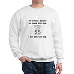 Speed Limit Black.png Sweatshirt