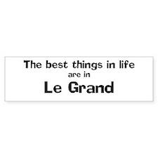 Le Grand: Best Things Bumper Bumper Sticker
