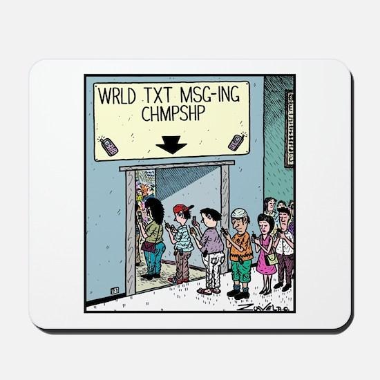Wrld Txt Msg-ing Chmpshp Mousepad