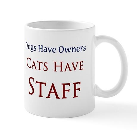 Cats Have Staff Mug