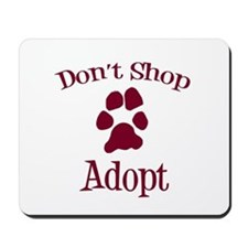 Don't Shop Adopt Mousepad