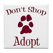 Don't Shop Adopt Tile Coaster
