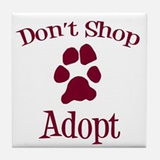 Don't Shop Adopt Tile Coaster