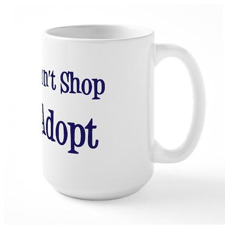 Don't Shop Adopt Large Mug