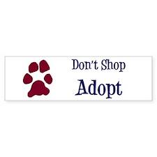 Don't Shop Adopt Bumper Sticker