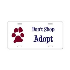 Don't Shop Adopt Aluminum License Plate