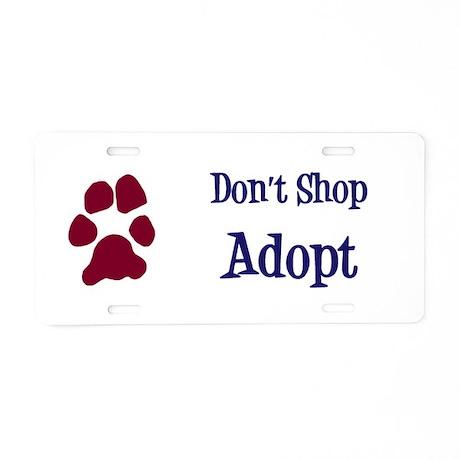 Don't Shop Adopt Aluminum License Plate