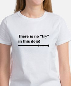 There Is No Try In This Dojo! Black Women's T-Shir