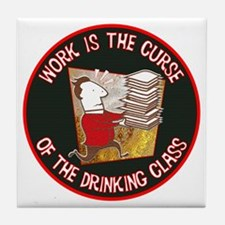 Work is the Curse Tile Coaster