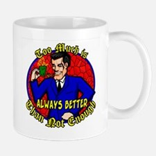 Too Much is Always Better Dobbs-Small Small Mug Small Small Mug