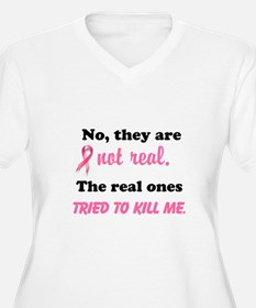 Cute Yes theyre fake the real ones tried to kill me T-Shirt