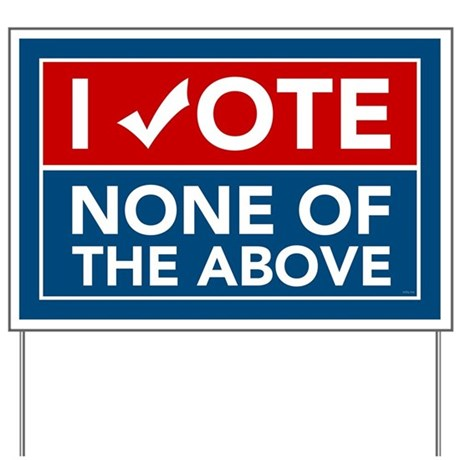 None of the above Yard Sign