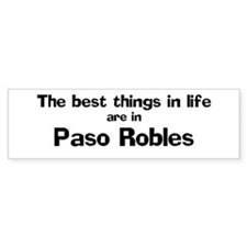Paso Robles: Best Things Bumper Bumper Sticker