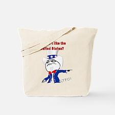You Dont Like The U.S.? Tote Bag