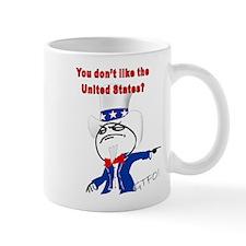 You Dont Like The U.S.? Mug