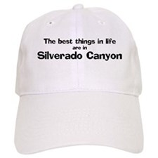 Silverado Canyon: Best Things Baseball Cap
