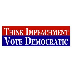Think Impeachment, Vote Democratic!