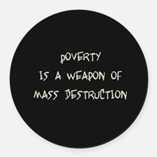Poverty is a Weapon Magnet