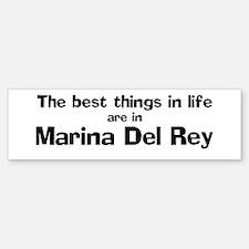 Marina Del Rey: Best Things Bumper Bumper Bumper Sticker