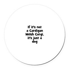 If it's not a Cardigan Welsh Magnet
