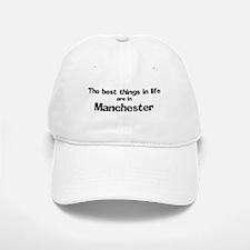 Manchester: Best Things Baseball Baseball Cap