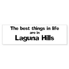 Laguna Hills: Best Things Bumper Bumper Sticker