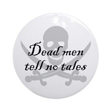 Dead men tell no tales Ornament (Round)