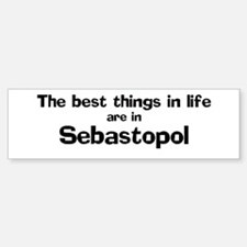 Sebastopol: Best Things Bumper Bumper Bumper Sticker