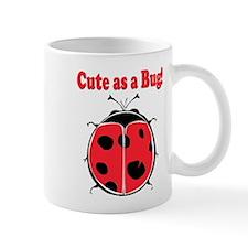 Cute as a Bug! Mug