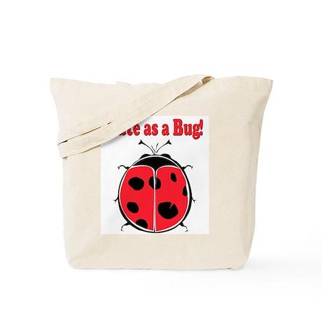 Cute as a Bug! Tote Bag