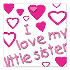 I love my little sister Square Car Magnet