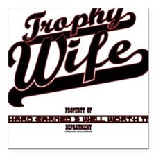 Trophy Wife Sports Square Car Magnet