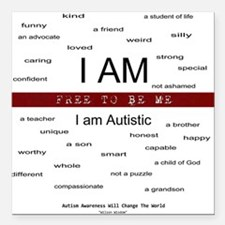 Autism ~ Free to be me Square Car Magnet