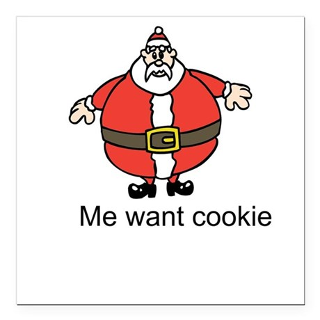 Santa - Me want cookie Square Car Magnet