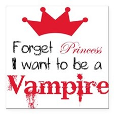 Want to be a Vampire Square Car Magnet