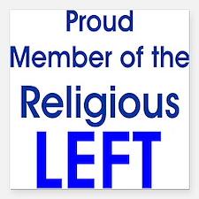 Proud Member of Religious LEFT Square Car Magnet