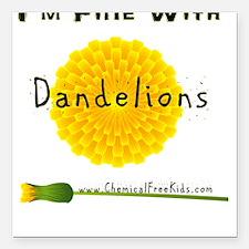 I'm Fine With Dandelions Square Car Magnet