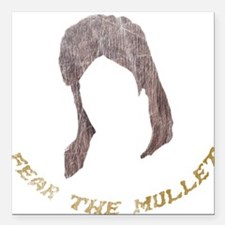 Fear The Mullet Square Car Magnet