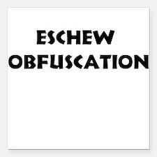 Eschew Obfuscation Square Car Magnet