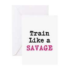 Train Like A Savage Greeting Card