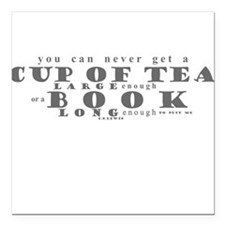 There isn't a cup of tea Square Car Magnet