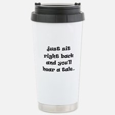 Just sit right back Travel Mug