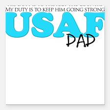 My Duty: USAF Dad Square Car Magnet