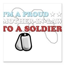 Proud MIL to a Soldier Square Car Magnet