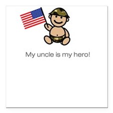 """""""My uncle is my hero!"""" creeper (classic) Square Ca"""