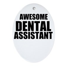 Awesome dental assistant Ornament (Oval)