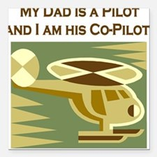 Dad's Co-Pilot Helicopter Square Car Magnet