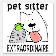 Pet Sitter Extraordinaire Square Car Magnet