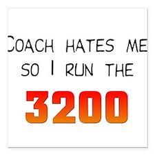 Coach Hates Me Square Car Magnet