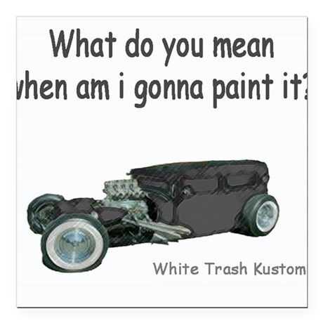 what do you mean paint? Creeper Square Car Magnet